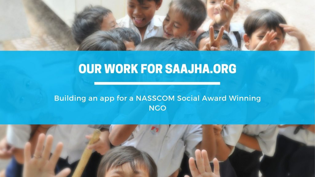 Our work for Saajha.org  -  a NASSCOM Social Award winner